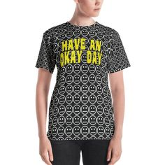 433f4a391 Have An Okay Day Unisex Polyester Smiley Face Black White Yellow Funny T- Shirt #