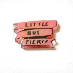 """""""Little But Fierce"""" Punk Feminist Banner Pin in Pink $ 11.99"""