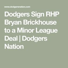 Dodgers Sign RHP Bryan Brickhouse to a Minor League Deal | Dodgers Nation Dodgers Sign, Dodgers Nation, Dodgers Baseball, A Minor, World Series, Champs, Signs, Shop Signs, Sign
