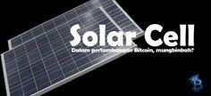 Solar Cell Untuk Pertambangan Bitcoin?