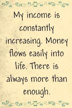 Law Of Attraction my income is constantly increasing. Money flows easily into life. Are You Finding It Difficult Trying To Master The Law Of Attraction?Take this 30 second test and identify exactly what is holding you bac Positive Thoughts, Positive Quotes, Gratitude Quotes, Positive Vibes, Positive Energie, Vision Boarding, Wealth Affirmations, Affirmations For Money, Morning Affirmations