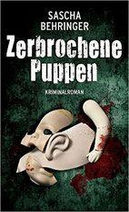 Rezension: Zerbrochene Puppen - Sascha Behringer - Thriller, Krimi, Psychothriller