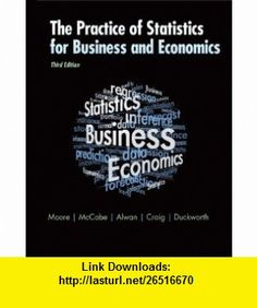 The Practice of Statistics for Business and Economics w/Student CD (9781429242530) David S. Moore, George P. McCabe, Bruce Craig, Layth Alwan, William M. Duckworth , ISBN-10: 1429242531  , ISBN-13: 978-1429242530 ,  , tutorials , pdf , ebook , torrent , downloads , rapidshare , filesonic , hotfile , megaupload , fileserve