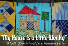 The Wonky House Quilt Block Tutorial | Fishsticks Designs Blog