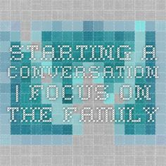 Starting a Conversation | Focus on the Family