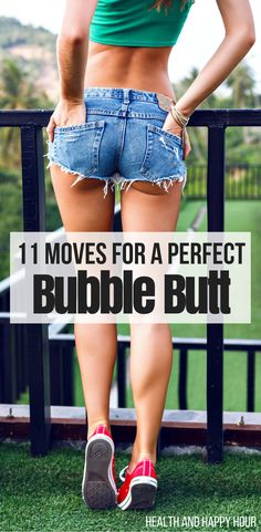 Feel like you're butt is a little flabby for your liking? Or just want to make you great butt that much greater? If you said yes to either of those, then this workout is EXACTLY what you need! http://healthandhappyhour.com/11-moves-for-a-perfect-bubble-butt/