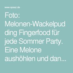 Simple Foto Melonen Wackelpudding Fingerfood f r jede Sommer Party Eine Melone aush hlen und dann