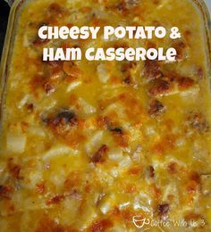 Cheesy Potato and Ham Casserole that doesn't call for cream of anything soup! - HOMEMADE coffeewithus3.com