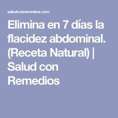 Elimina en 7 días la flacidez abdominal. (Receta Natural)   Salud con Remedios