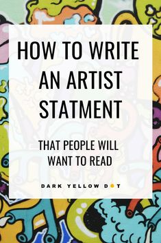 Great short guide on how to write an artist statement that people will want to read. Useful for artists who are brand new, emerging and just starting out. What Is An Artist, Artist Portfolio, Portfolio Website, Writing About Yourself, Earn More Money, Selling Art, Simple Art, Art Tips, Art Education