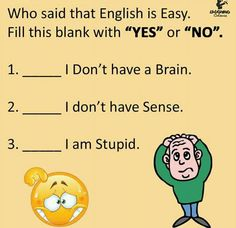 Fill the space with no or yes but if u found relevent answer. Haaaa ha ha