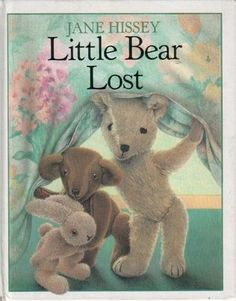 Little Bear Lost ~ Jane Hissey (youngers) Book Tv, Chapter Books, 90s Kids, Bedtime Stories, Classic Books, My Children, Bellisima, Childhood Memories, Childrens Books