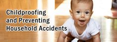 Childproofing and Preventing Household Accidents.  #charlottepediatricclinic