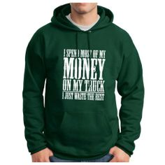 I Spend Most of My Money On My #Truck. I Just Waste the Rest PREMIUM HOODIE Sweatshirt Funny Redneck Muddin' 4×4 Truck Off Road Offroad Diesel Exhaust Mud Mudding 4 Wheeling PREMIUM HOODED Sweatshirt Large Deep Forest « racedayproducts.com