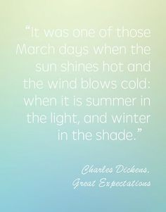Love this Charles Dickens Quote from Great Expectations, perfect for spring!