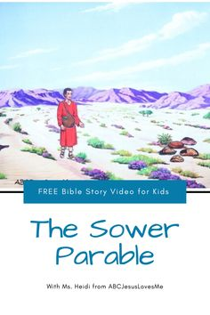 Enjoy an interactive Bible story by video and FREE activities for your preschool and elementary-aged child.  Your child will enjoy a Bible story, song, and memory verse time with Ms. Heidi.  #preschoolBible #ABCJesusLovesMe #BibletimewithMsHeidi #thesower #parable