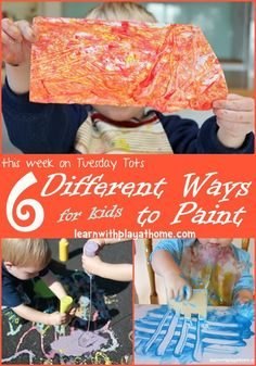 Learn with Play at home: 6 Different Ways for kids to Paint