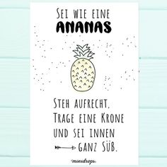Be a pineapple - stand tall, wear a crown and be sweet on the inside! Das wird eine sonnige Woche ☀️ Ich wünsche euch einen guten Start #minidrops