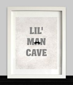 Lil Man Cave Print Boys Wall Art Nursery Prints by NothingPanda, $8.00. This is kind of funny for the boys room.