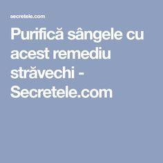 Purifică sângele cu acest remediu străvechi - Secretele.com Health Fitness, Diet, The Body, Food, Plant, Health And Fitness, Fitness