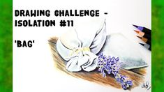 Drawing challenge - Isolation No.11 - Bag Lavender Bags, Drawing Challenge, Challenges, Drawings, Videos, Youtube, Art, Art Background, Kunst