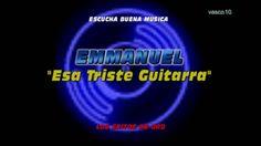 Esa Triste Guitarra (EMMANUEL)