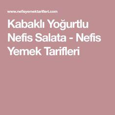 Kabaklı Yoğurtlu Nefis Salata - Nefis Yemek Tarifleri