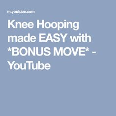 Knee Hooping made EASY with *BONUS MOVE* - YouTube