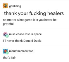 """He said """"healers"""" not """"useless tagalongs"""""""