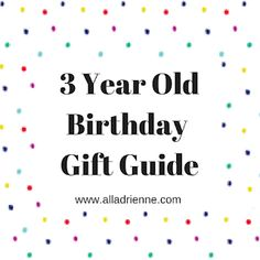 3 Year Old Birthday Gift Guide