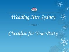 wedding-hire-checklist-for-party by HarrisEmily via Slideshare
