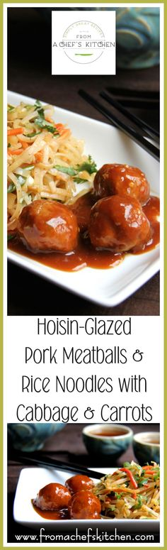 Hoisin Glazed Pork Meatballs and Rice Noodles with Cabbage and Carrots - Tender meatballs in a robust hoisin glaze with a quick, easy rice noodle dish!