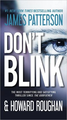 James Patterson.....Don't Blink.  This may be my next read. 11.19.14 through 12.02.14