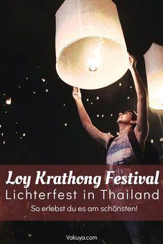 Loy Krathong Festival - Das Lichterfest in Thailand! Chiang Mai, Koh Phangan, Reisen In Europa, Northern Thailand, Bangkok, Things To Do, Asia, German, Travelling
