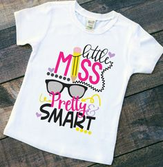 Little Miss Pretty and Smart TODDLER infant t-shirt - back to school shirt - first day of school shirt - grade school - middle school