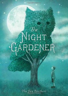 The Night Gardener: Terry Fan, Eric Fan: 9781481439787: Amazon.com: Books