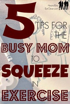 5 tips for the busy mom to squeeze in exercise