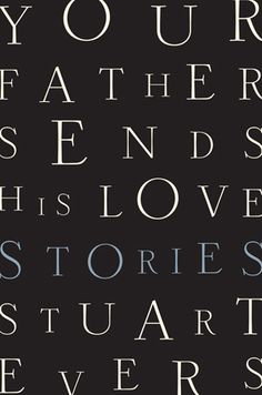 "Read ""Your Father Sends His Love: Stories"" by Stuart Evers available from Rakuten Kobo. Your Father Sends His Love heralds the powerful American debut of a bold new literary talent. Stuart Evers writes with u. Best Book Covers, Movie Covers, Book Cover Art, Book Cover Design, Book Design, Book Sites, Creative Typography, Book Jacket, Book And Magazine"