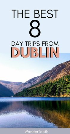Dublin is a great city, but its surrounding are maybe even more spectacular! Check out the best 8 day trips from Dublin, Ireland. These Dublin day trips are absolutely worth it, check them out! The post includes recommendations on how to do it on your own + tips for organized tours. | Dublin day tours | What to do in Dublin | Things to do in Dublin | day trips from Dublin things to do in | things to do in Dublin Ireland top 10 #Dublin #Ireland #DayTrips - via @WanderTooth