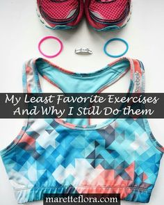 My Least Favorite Exercises  and Why I Do Them Anyway