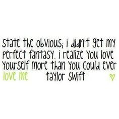 picture to burn, quote, taylor swift, text Taylor Swift Quotes, Taylor Swift Pictures, Lyric Quotes, Me Quotes, Wisdom Quotes, Happy Quotes, Cant Stop Loving You, Country Lyrics, Country Quotes
