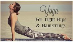 Yoga Sequence For Tight Hips & Hamstrings   Health & Fitness