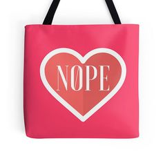 Nope Bag  Tote Bag  No  Feminist   Pink  Heart  by DifferentCity