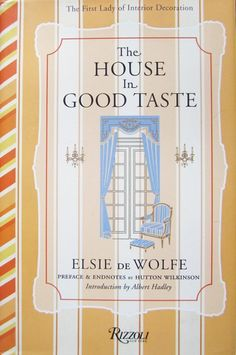 """The House in Good Taste"" by Elsie de Wolfe. One of our 6 design books that stand the test of time."