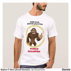 Bigfoot T Shirt (Social Distancing World Champ). distancing t shirt phenomena sightings mysteries unexplained quote t shirt Unexplained Phenomena, Cryptozoology, Detail Shop, Bigfoot, Custom Clothes, Champs, Funny Tshirts, Colorful Shirts, Funny Quotes