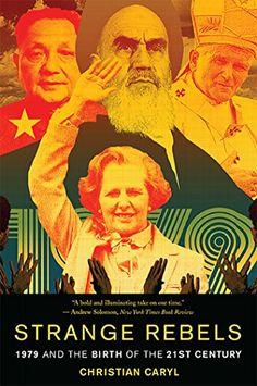 Strange Rebels: 1979 and the Birth of the 21st Century by... https://smile.amazon.com/dp/B00H6UMGVI/ref=cm_sw_r_pi_dp_x_.N83zbPFXPAEA