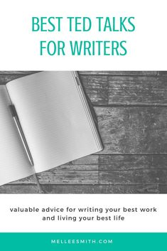 Best TED Talks for writers -- valuable advice for writing your best work and living your best life