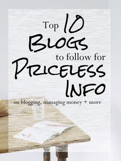 Top 10 Blogs to Follow for Priceless Info on blogging, managing money + more! If you're looking to start a blog, learn how to save your money better, start a work at home business, planning to travel, or planning a wedding, check out these amazing blogs! They are jam-packed with information that can be useful in any aspect of life really! Click to read through!