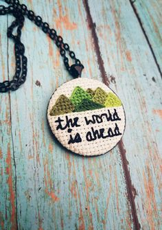 Fabric Jewelry - Mountain Necklace - Embroidery Pendant - Cross Stitch Necklace - Bookworm For Her - Gift Under 30 - Tolkien Quote - Gandalf by StitchyLittleFox on Etsy https://www.etsy.com/listing/221858854/fabric-jewelry-mountain-necklace