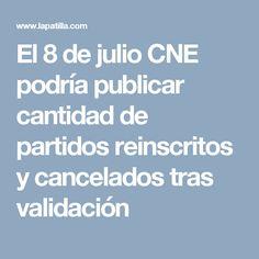 El 8 de julio CNE podría publicar cantidad de partidos reinscritos y cancelados tras validación
